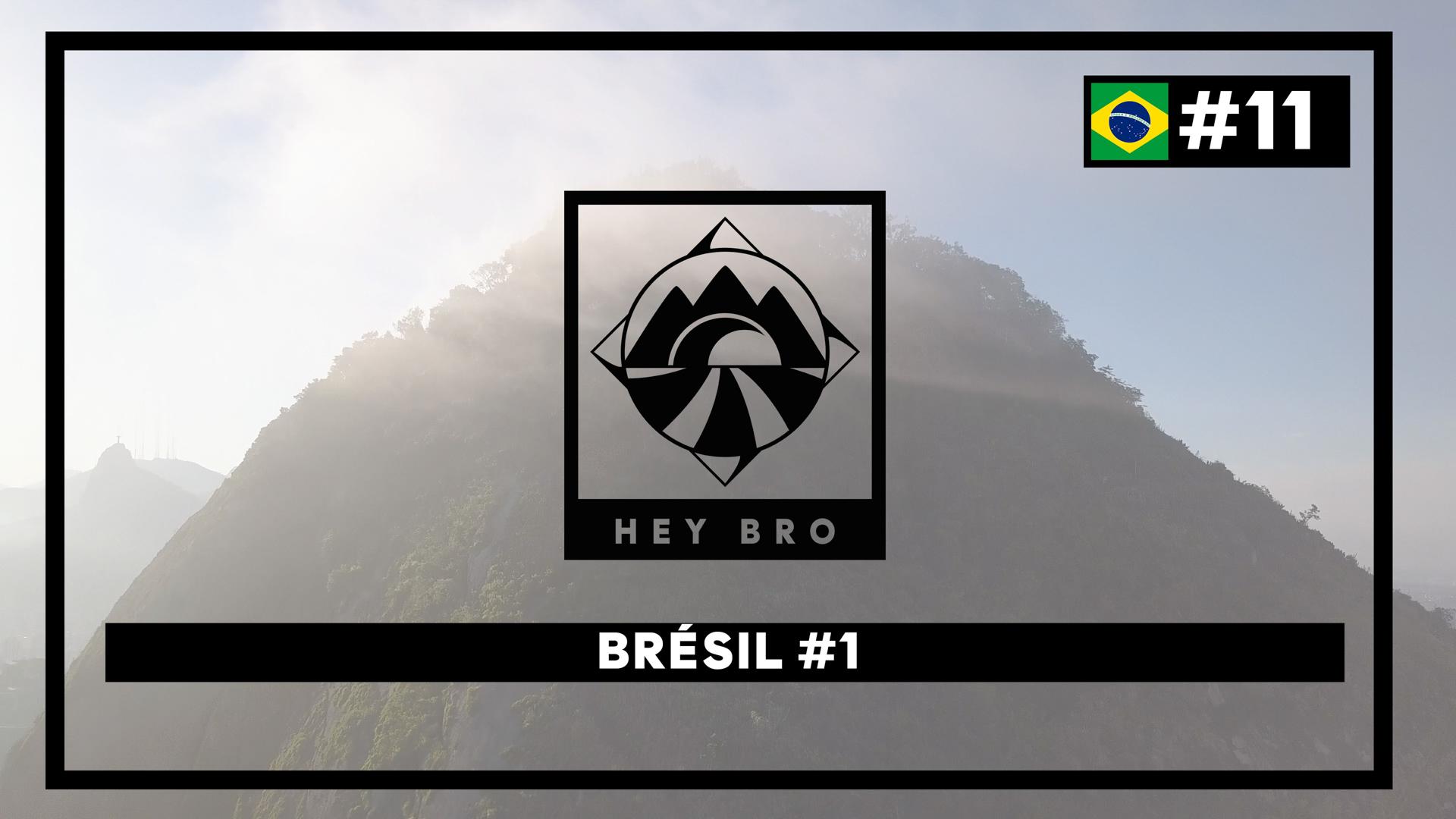 Hey Bro - Tour du Monde à vélo - épisode 11 - Le Brésil - Partie 1