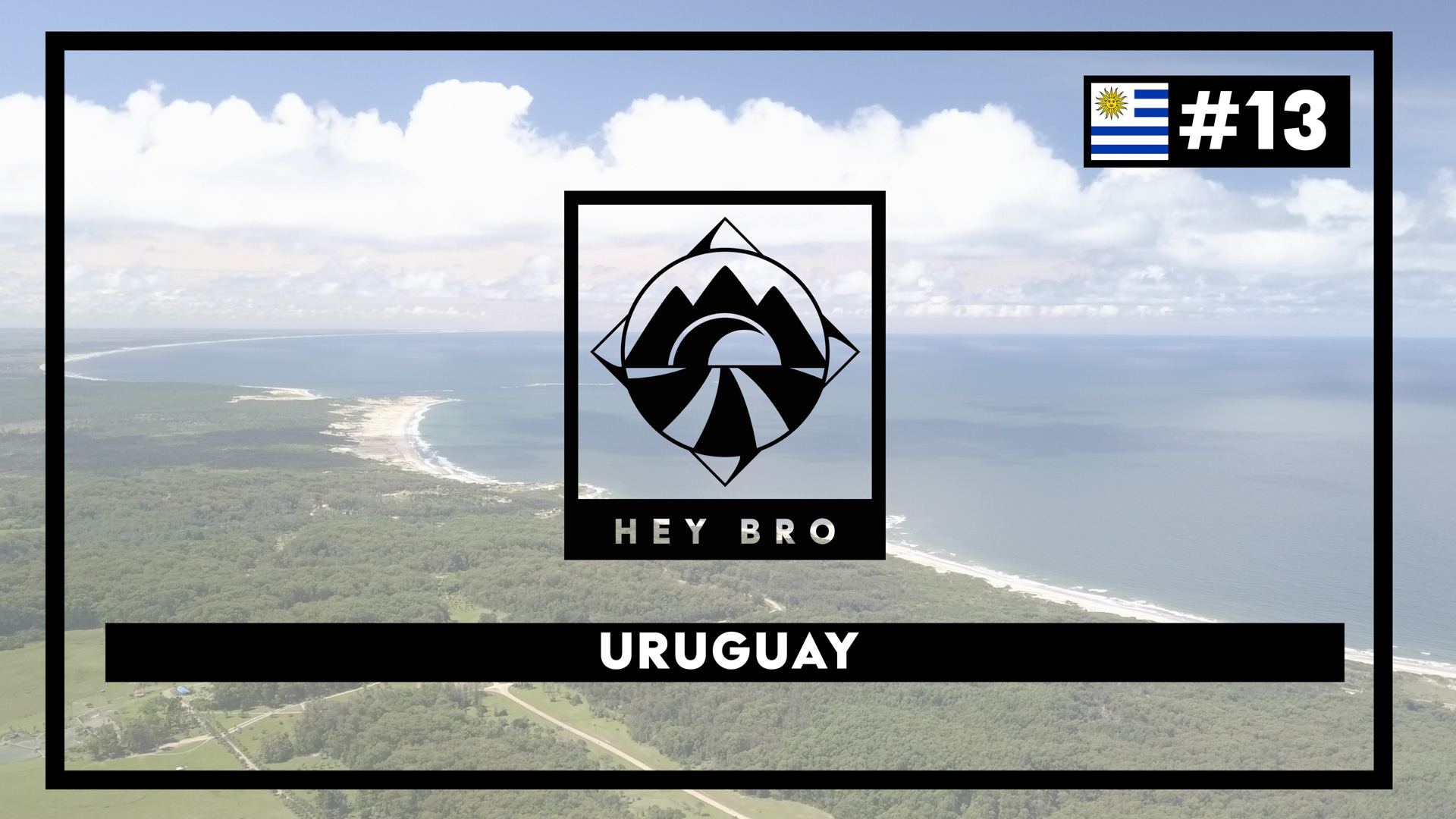 Hey Bro Tour du Monde à vélo épisode 13 l'Uruguay