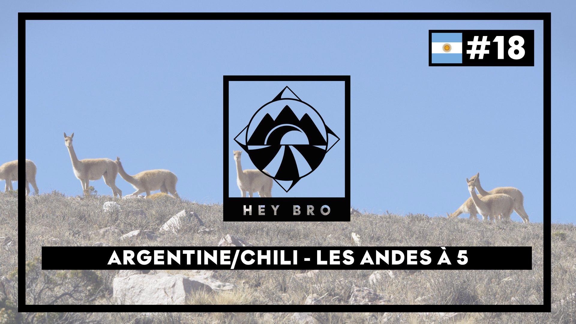 Vidéo - Episode 18 - Les Andes à 5